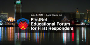 FirstNet Educational Forum for First Responders